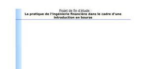 Inginerie financiere dans le cadre d'une introduction en bourse