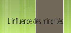 L'influence des minorités