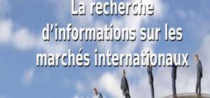 La recherche d'informations sur les marchés internationaux