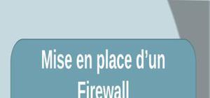 Mise en place d'un firewall
