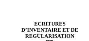 Ecritures d'inventaire et de     regularisation