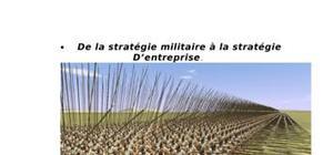 De la strategie militaire a la strategie d'entreprise
