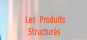 Les  produits structurés