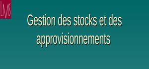 Gestion des stocks et des approvisionnements