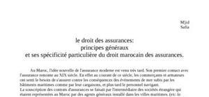 Le droit des assurances: principes généraux et ses spécificité particulière du droit marocain des assurances.
