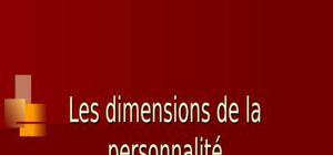 Les dimensions de la personnalité