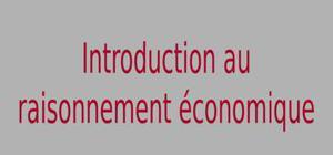 Introduction au raisonnement économique