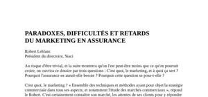 Paradoxes, difficultÉs et retards du marketing en assurance
