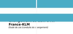 Conduite du changement chez Air France - KLM