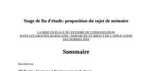 La mise en place du systeme de consolidation dans les groupes marocains : demarche et impact de l'application des normes ifrs