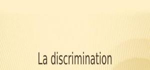 La discrimination:les causes,les cinsequences et la luttr contre la discrimination