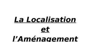 Localisation et l'aménagement
