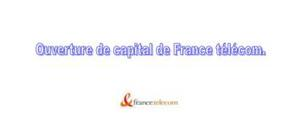 Ouverture de capital de france telecom