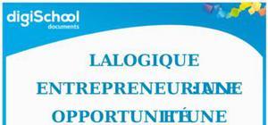 La logique entrepreneuriale : une opportunité et une démarche