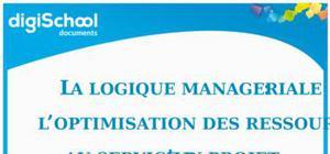 La Logique Managériale : l'optimisation des ressources au service d'un projet