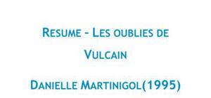 Les oubliés de Vulcain, Martinigol - Fiche de lecture Français