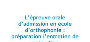 Epreuve orale d'admission en école d'orthophonie : préparation à l'entretien de motivation