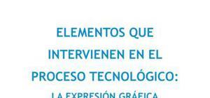 Elementos que intervienen en el proceso tecnológico : la expresión gráfica