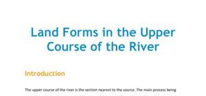 Land forms in the upper course of the river