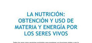 La nutrición : obtención y uso de materia y energía por los seres vivos