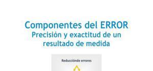 Componentes del ERROR : precisión y exactitud de un resultado de medida