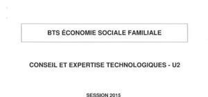 Sujet Conseil et Expertise Technologique - BTS Economie Sociale Familiale 2015