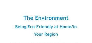 The environment : being eco-friendly at home and in your region in French
