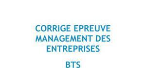 Corrigé de l'épreuve de Management des Entreprises du BTS 2015