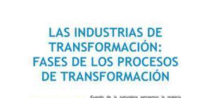 Las industrias de transformación: fases de los procesos de transformación
