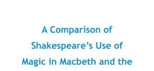 Comparison of Shakespeare's use of magic in Macbeth and The Tempest - English literature - GCSE
