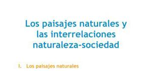 Los paisajes naturales y las interrelaciones naturaleza-sociedad - Geografía - 2 de bachillerato