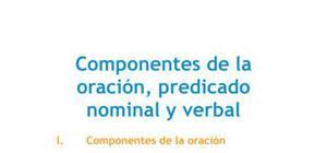 Componentes de la oración, predicado nominal y verbal - Lengua y literatura - 1 de bachillerato