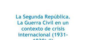 La Segunda República : la Guerra Civil en un contexto de crisis internacional I - Historia - 2 de bachillerato