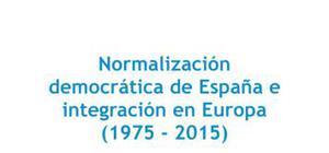 La normalización democrática de España y la integración en Europa - Historia - 2 de bachillerato