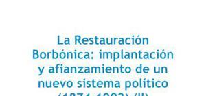 Restauración Borbónica, implantación y afianzamiento de un nuevo sistema político