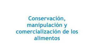 Conservación, manipulación y comercialización de los alimentos - Biología - 4 ESO