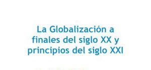 La globalización a finales del siglo XX y principios del siglo XXI - Historia - 4 ESO