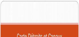 Carte DES Détroit et Canaux